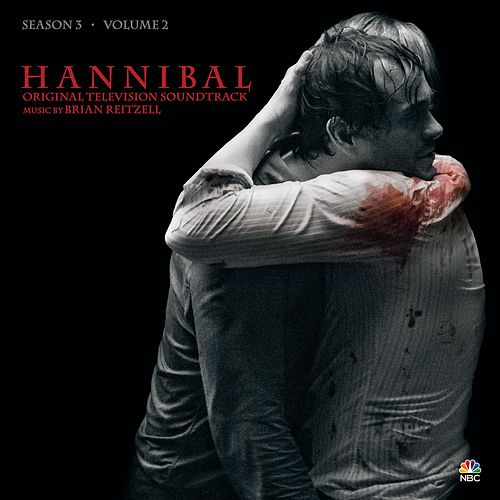 Hannibal Season 3, Vol. 2 (Original Television Soundtrack) by Brian Reitzell