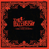 The Butcher's Ballroom by Diablo Swing Orchestra