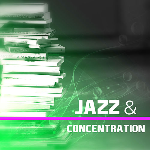 Jazz & Concentration – Study Music, Best Smooth Jazz for Better Memory, Brain Power, Stress Relief, Peaceful Piano, Deep Focus, Mellow Jazz by Piano Love Songs