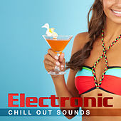 Electronic Chill Out Sounds – Chill & Relax, Peaceful Summer Vibes, Sounds to Rest by Top 40