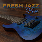 Fresh Jazz Vibes – Ultimate Jazz Collection, Peaceful Piano, Guitar in the Background, Music for Jazz Lover by Soft Jazz