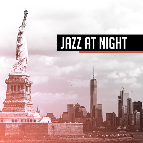 Jazz at Night – Cocktail Party, Best Smooth Jazz for Relaxation, Chilled Jazz, Instrumental Songs for Jazz Club & Bar de Relaxing Piano Music