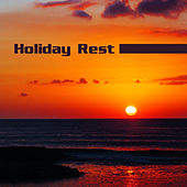 Holiday Rest – Beach Chill, Summertime, Stress Free, Just Relax, Summer Chill, Holiday Time, Relaxation by Chillout Lounge