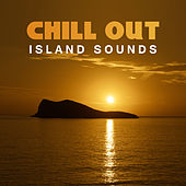 Chill Out Island Sounds – Easy Listening Songs, Chilled Music, Waves of Calmness, Stress Relief, Inner Peace by Club Bossa Lounge Players