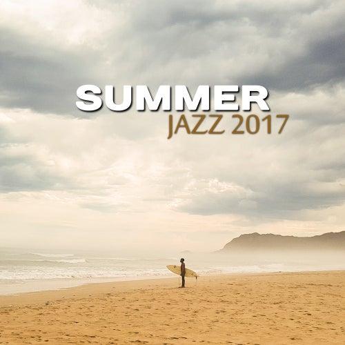 Summer Jazz 2017 – Fresh Jazz Album, Great Vibes, Lounge, Smooth Jazz, Jazz 2017 by Acoustic Hits