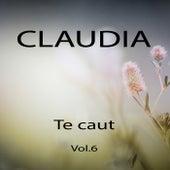 Te caut, Vol. 6 by Claudia