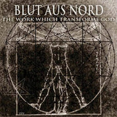 The Work Which Transforms God by Blut Aus Nord