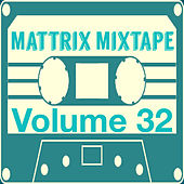 Mattrix Mixtape: Volume 32 by Various Artists