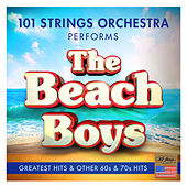 The Beach Boys Greatest Hits and Other 60s & 70s Hits - Performed by 101 Strings Orchestra by 101 Strings Orchestra