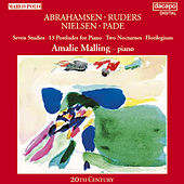 Abrahamsen / Ruders / Nielsen / Pade: Piano Music by Amalie Malling