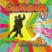 Cumbiallando by Mirco Ferdenzi
