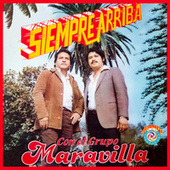 Siempre Arriba by Grupo Maravilla