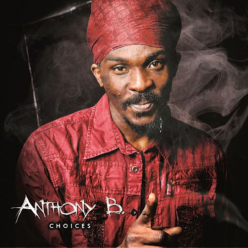 Anthony B: Choices by Anthony B