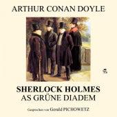 Sherlock Holmes: Das grüne Diadem by Sir Arthur Conan Doyle