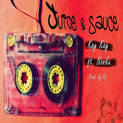 Juice & Sauce by Kay Kay