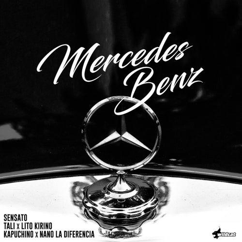 Mercedes Benz (feat. Tali, Lito Kirino, Kapuchino & Nano La Diferencia) by Sensato
