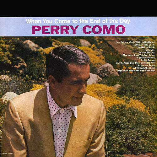 When You Come to the End of the Day by Perry Como