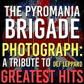 Photograph: A Tribute to Def Leppard Greatest Hits by The Pyromania Brigade