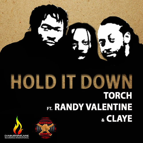Hold It Down (feat. Randy Valentine & Claye) by Torch