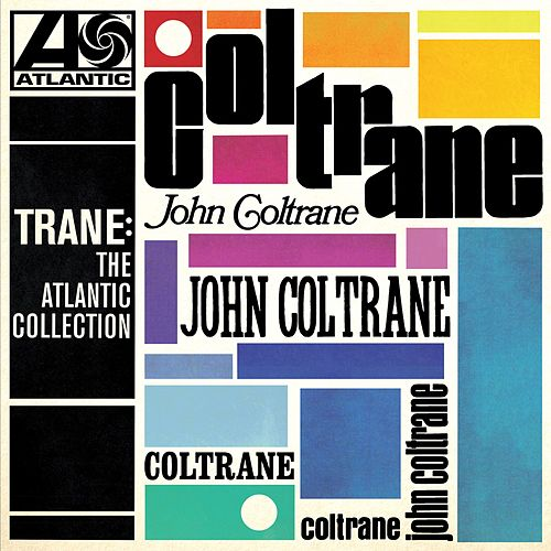 Trane: The Atlantic Collection (Remastered) di John Coltrane