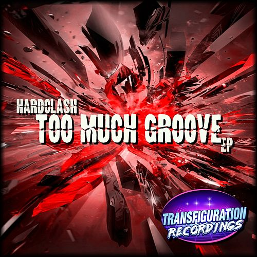 Too Much Groove EP by Hardclash