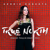 True North (David Thulin Radio Mix) by Kerrie Roberts