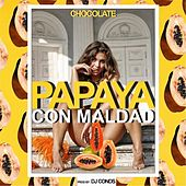 Papaya Con Maldad by Chocolate
