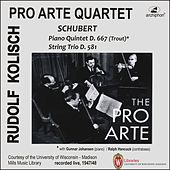 Kolisch-Pro Arte Rarities: Schubert – Piano Quintet, D. 667 & String Trio, D. 581 (Live Historical Recordings) by Various Artists