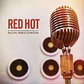 Red Hot: A Memphis Celebration of Sun Records by Various Artists