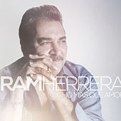 Mucho Mas Que Amor by Ram Herrera
