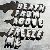 Freeze Me by Death From Above 1979