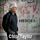 Heroes by Chip Taylor