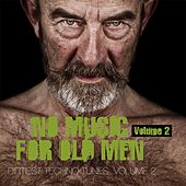 No Music for Old Men, Vol. 2 - Dirtiest Techno Tunes by Various Artists