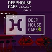 Deep House Cafe - The Official Compilation, Vol. 1 by Various Artists