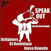 Speak Out (Levi Da Cruz Remix) by Inusa Dawuda