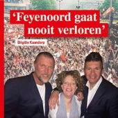 Feyenoord Gaat Nooit Verloren by Brigitte Kaandorp