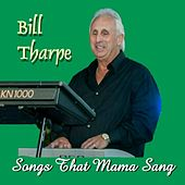 Songs That Mama Sang by Bill Tharpe