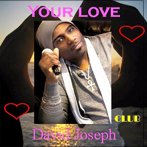 Your Love (Club Mix) by David Joseph