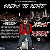 Dreams to Reality by Young Robbery