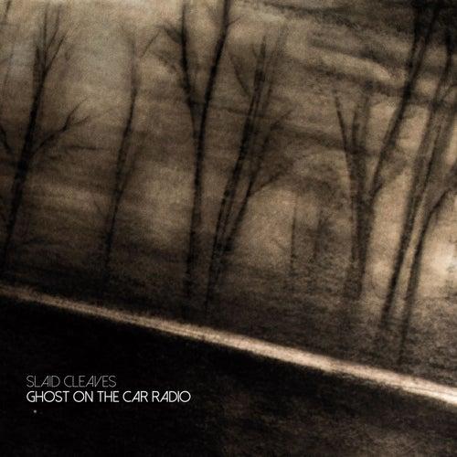 Ghost on the Radio von Slaid Cleaves