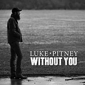 Without You by Luke Pitney