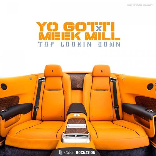 Top Lookin Down (feat. Meek Mill) by Yo Gotti
