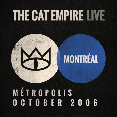 Live at Métropolis - The Cat Empire by The Cat Empire