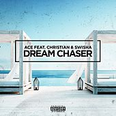 Dream Chaser (feat. Christian & Swisha) by Ace
