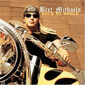Play & Download Rock My World by Bret Michaels | Napster