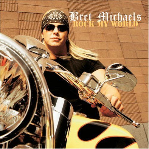 Rock My World by Bret Michaels
