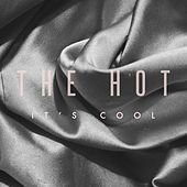It's Cool by Hot