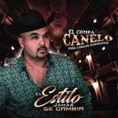 El Estilo Jamas Se Cambia ... by El Compa Canelo