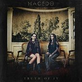 Truth of It by Macedo