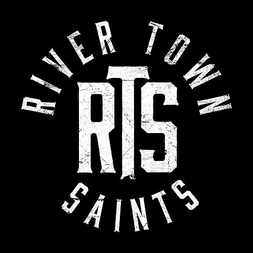 River Town Saints by River Town Saints